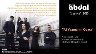 Grup Abdal - Al Yazmanın Oyası - (Ozanca)