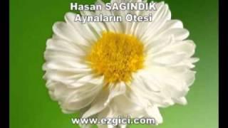 Hasan SAĞINDIK - Aynaların Ötesi - http://www.ezgici.com