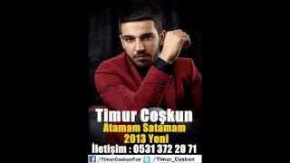 Timur Coşkun - Atamam Satamam - 2013 Yeni