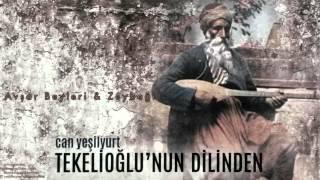 Can Yeşilyurt - Avşar Beyleri & Zeybeği [ Tekelioğlu'nun Dilinden © 2015 Z Müzik ]