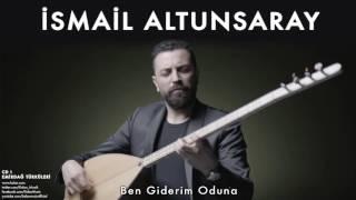 İsmail Altunsaray - Ben Giderim Oduna [ Emirdağ Türküleri © 2012 Kalan Müzik ]