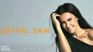 Şevval Sam - Anadan Ayrı [ Has Arabesk © 2010 Kalan Müzik ]