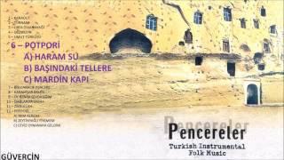 Pencereler - Potpori (Haram Su, Başındaki Tellere, Mardin Kapı)   [© Güvercin Müzik  Official Audio]