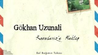 Gökhan Uzunali - Bel Bağımın Tokası [ Karadeniz'e Mektup © 2014 Kalan Müzik ]