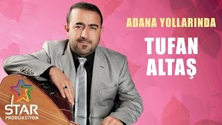 Tufan Altaş - Adana Yollarında (Official Audio)