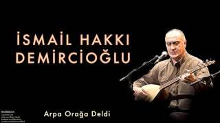 İsmail Hakkı Demircioğlu - Arpa Orağa Geldi [ Nasibolsa © 2003 Kalan Müzik ]