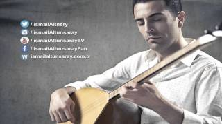 İsmail Altunsaray - Anam Ağlar Baş Ucumda Oturur
