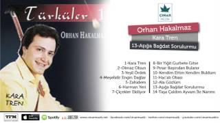 Orhan Hakalmaz - Aşığa Bağdat Sorulur Mu (Official Lyrics Video)
