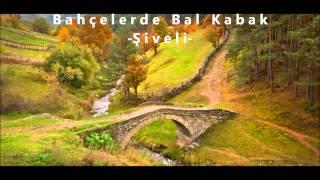 Bahçelerde Bal Kabak (Şiveli) - Halil İbrahim