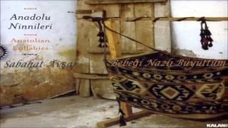 Sabahat Avşar - Bebeği Nazlı Büyüttüm [ Anadolu Ninnileri © 2006 Kalan Müzik ]