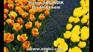 Hasan SAĞINDIK - Bir Ah Etmem - http://www.ezgici.com
