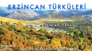 Sevcan Orhan - Başı Pare Pare Dumanlı Dağlar [ Erzincan Türküleri © 2010 Kalan Müzik ]