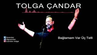Tolga Çandar - Bağlamam Var Üç Telli ( Official Audio )