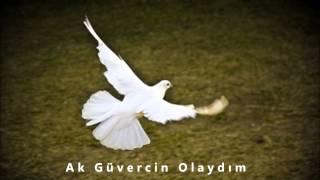 Ak Güvercin Olaydım - Vasviye Şaban