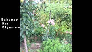 Bahçeye Bar Diyemem (Yörük Te Yaylasında) - Koro