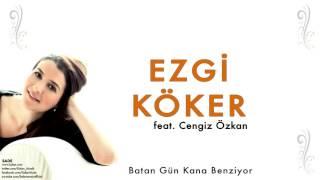 Ezgi Köker & Cengiz Özkan - Batan Gün Kana Benziyor [ Sade © 2012 Kalan Müzik ]