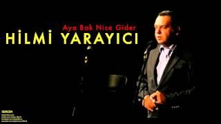 Hilmi Yarayıcı - Aya Bak Nice Gider [ Sürgün © 1999 Kalan Müzik ]