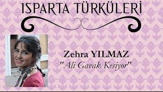 """Ali Gavak Kesiyor - Zehra YILMAZ """"ISPARTA TÜRKÜLERİ"""""""