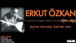 Erkut Özkan - Ayva Turunç Narım Var - [Kara Yerler © 2014 Kalan Müzik ]