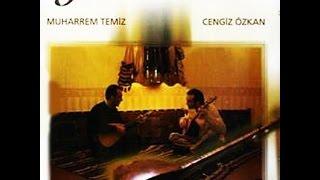 Muharrem Temiz & Cengiz Özkan - Bahçede Bir Bülbül Ağlar [ Yare Dokunma © 2001 Kalan Müzik ]