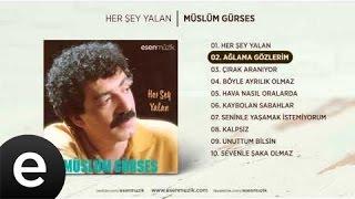Ağlama Gözlerim (Müslüm Gürses) Official Audio #ağlamagözlerim #müslümgürses