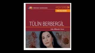Tülin Berbergil - Akçaalan Yolunu Dumanmı Aldı Kütahya Gediz Türküsü