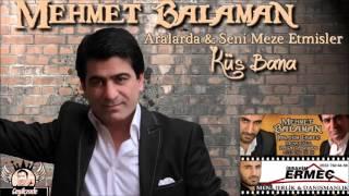Mehmet Balaman   Küs Bana