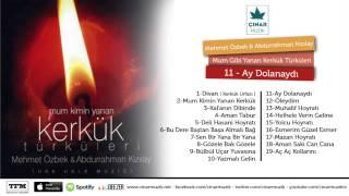 Mehmet Özbek & Abdurrahman Kızılay - Ay Dolanaydı (Official Lyrics Video)