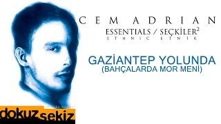 Cem Adrian - Gaziantep Yolunda (Bahçalarda Mor Meni (Official Audio)
