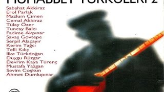 Muhabbet Türküleri 2 - Bende Bir İnsan Oğluyum  [ (Sabahat Akkiraz) © ARDA Müzik ]