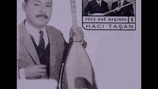 Hacı Taşan - Altın Yüzük Ulanmaz [ Yüce Dağ Başında © 1999 Kalan Müzik ]