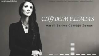 Çiğdem Elmas - Azrail Serime Çöktüğü Zaman [ Sandığımdaki Türküler © 2016 Z Yapım ]