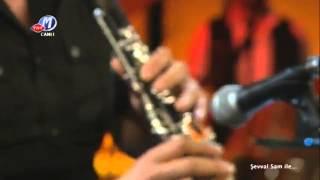 Hüsnü Şenlendirici Babuba 26.04.2012 Şevval Sam İle     (Klarnet İle Müzikler)
