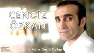Cengiz Özkan - Benim Adım Dertli Dolap [Ah İstanbul © 2000 Kalan Müzik ]